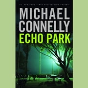 Echo Park audiobook by Michael Connelly