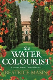 The Watercolourist ebook by Beatrice Masini, Oonagh Stransky, Clarissa Ghelli