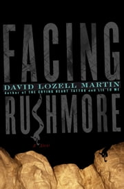 Facing Rushmore ebook by David Lozell Martin