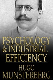 Psychology and Industrial Efficiency ebook by Hugo Munsterberg