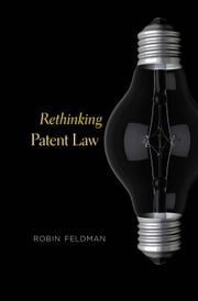 Rethinking Patent Law ebook by Robin Feldman