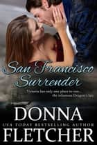 San Francisco Surrender ebook by Donna Fletcher