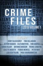 Crime Files 2015: Volume 1 (A Free Sampler) ebook by Headline Crime Files