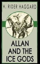 Allan and the Ice Gods ebook by