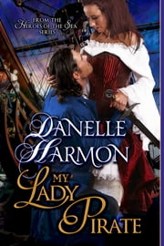My Lady Pirate ebook by Danelle Harmon