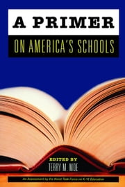 A Primer on America's Schools ebook by Moe, Terry M.