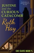Justine and the Curious Catacomb ebook by Ruth Hay