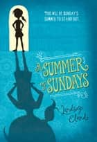 A Summer of Sundays ebook by Lindsay  Eland
