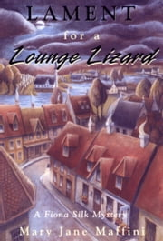 Lament for a Lounge Lizard - A Fiona Silk Mystery ebook by Mary Jane Maffini