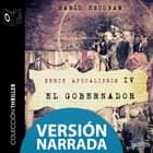 Apocalipsis - IV - El gobernador - NARRADO audiobook by Mario Escobar Golderos