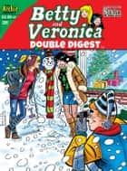 Betty & Veronica Double Digest #206 ebook by Bill Golliher, Fernando Ruiz,Rudy Lapick,Dan Decarlo, Jim Decarlo