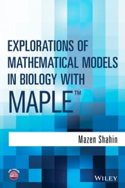 Explorations of Mathematical Models in Biology with Maple ebook by Mazen Shahin