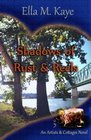 Shadows of Rust & Reels ebook by Ella M. Kaye