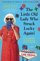 The Little Old Lady Who Struck Lucky Again! - A Novel ekitaplar by Catharina Ingelman-Sundberg