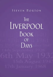 Liverpool Book of Days ebook by Steven Horton