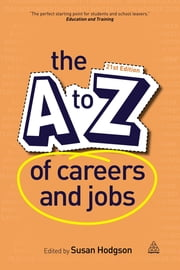 The A-Z of Careers and Jobs ebook by Susan Hodgson
