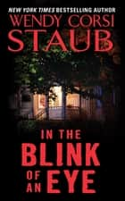 In the Blink of an Eye ebook by Wendy Staub