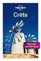 Crète 2 ebook by Lonely Planet