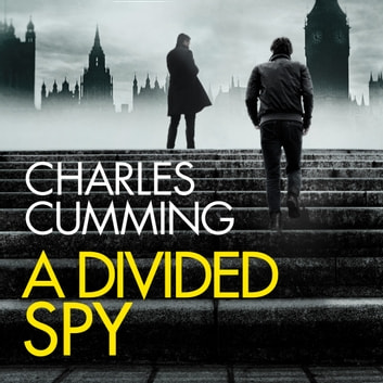 A Divided Spy (Thomas Kell Spy Thriller, Book 3) audiobook by Charles Cumming