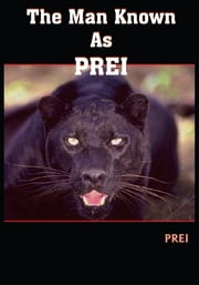 The Man Known As PREI ebook by PREI