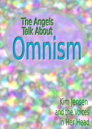 The Angels Talk About Omnism ebook by Kim Jensen