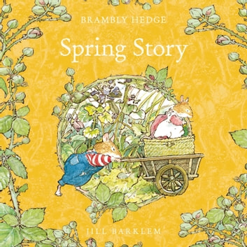 Spring Story (Brambly Hedge) audiobook by Jill Barklem