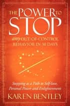The Power to Stop ebook by Karen Bentley