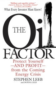 The Oil Factor - Protect Yourself-and Profit-from the Coming Energy Crisis ebook by Stephen Leeb,Donna Leeb