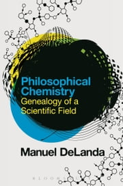 Philosophical Chemistry - Genealogy of a Scientific Field ebook by Kobo.Web.Store.Products.Fields.ContributorFieldViewModel