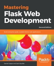 MASTERING+FLASK+WEB+DEVELOPMENT