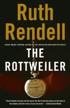 The Rottweiler ebook by Ruth Rendell