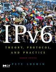 IPv6: Theory, Protocol, and Practice ebook by Loshin, Peter