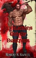 Revelations Out Of Darkness Book 2 in Secrets Of Blood & Bone ebook by Robert Sadler