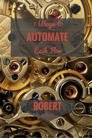 7 Ways to Automate Cash Flow ebook by Robert Stills