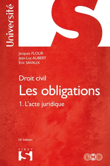 Droit civil. Les obligations Tome 1. L'acte juridique ebook by Jacques Flour,Jean-Luc Aubert,Éric Savaux
