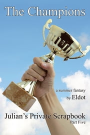 The Champions - Julian's Private Scrapbook ebook by Eldot
