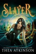 Slayer ebook by Thea Atkinson