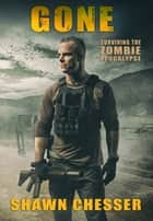Surviving the Zombie Apocalypse: Gone ebook by