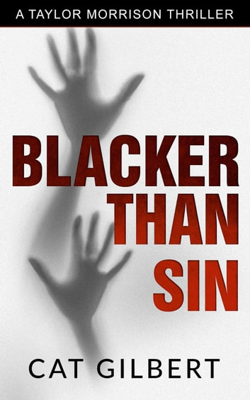 Blacker Than Sin - A Taylor Morrison Thriller, #3 ebook by Cat Gilbert
