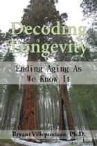 Decoding Longevity ebook by Bryant Villeponteau, Ph.D.