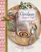 Christmas Recipes & Crafts ebook by Robin Donovan,Love Food Editors