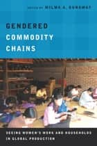 Gendered Commodity Chains ebook by Wilma Dunaway