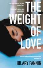 The Weight of Love ebook by Hilary Fannin