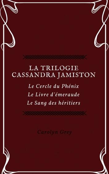 Trilogie cassandra jamiston lintgrale ebook by carolyn grey trilogie cassandra jamiston lintgrale le cercle du phnix le livre d fandeluxe Ebook collections