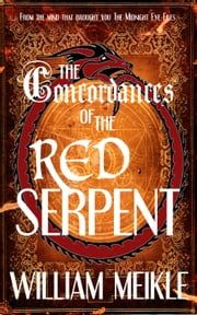 Concordances of the Red Serpent ebook by William Meikle
