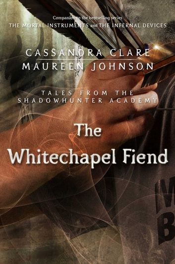 The Whitechapel Fiend - Tales from the Shadowhunter Academy 3 電子書 by Cassandra Clare