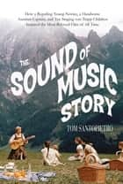 The Sound of Music Story ebook by Tom Santopietro