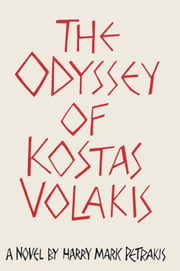 The Odyssey of Kostas Volakis ebook by Harry Mark Petrakis