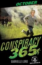 Conspiracy 365: October ebook by Gabrielle Lord