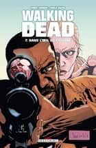 Walking Dead T07 - Dans l'oeil du cyclone eBook by Robert Kirkman, Charlie Adlard